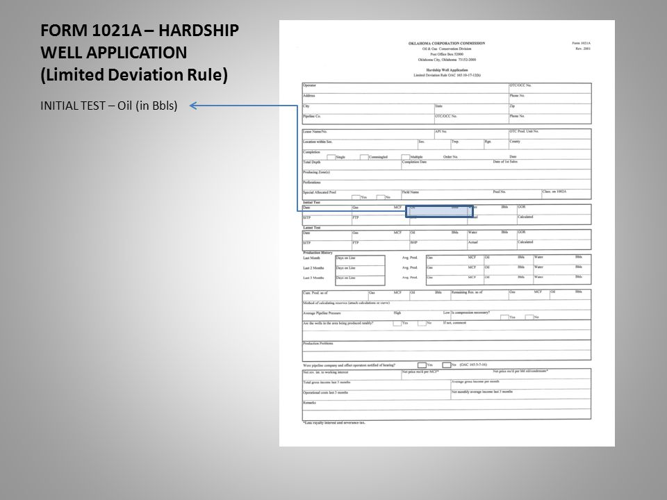 FORM 1021A – HARDSHIP WELL APPLICATION (Limited Deviation Rule) INITIAL TEST – Oil (in Bbls)