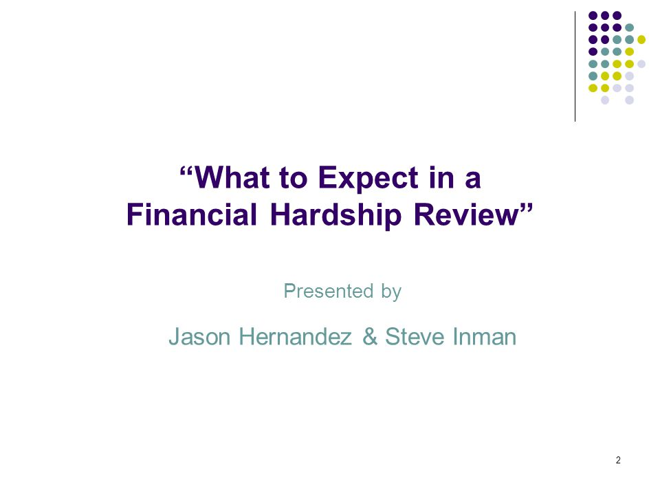 3 Topics What is Financial Hardship.