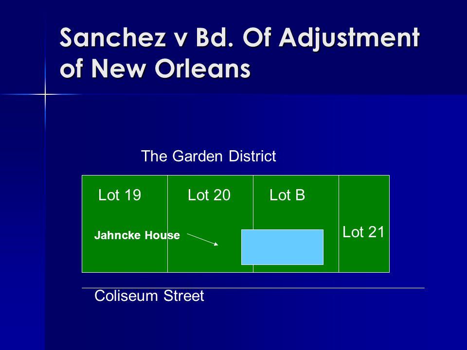 Sanchez v Bd. Of Adjustment of New Orleans Lot 21 Lot 20 Coliseum Street Lot B Jahncke House Lot 19 The Garden District