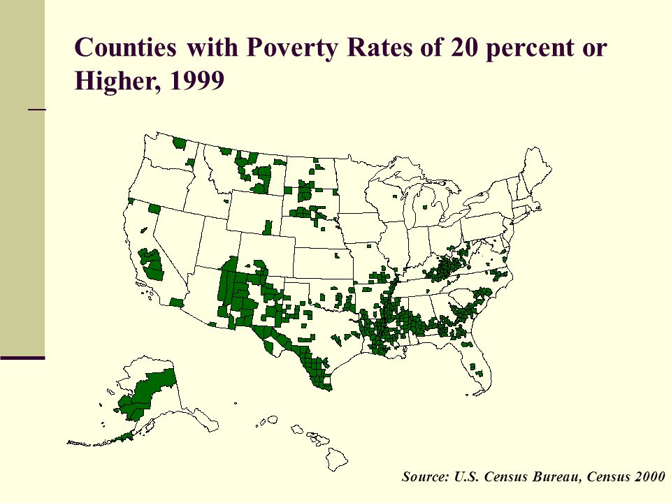 Source: U.S. Census Bureau, Census 2000 Counties with Poverty Rates of 20 percent or Higher, 1999