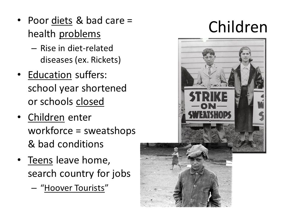 Children Poor diets & bad care = health problems – Rise in diet-related diseases (ex. Rickets) Education suffers: school year shortened or schools clo