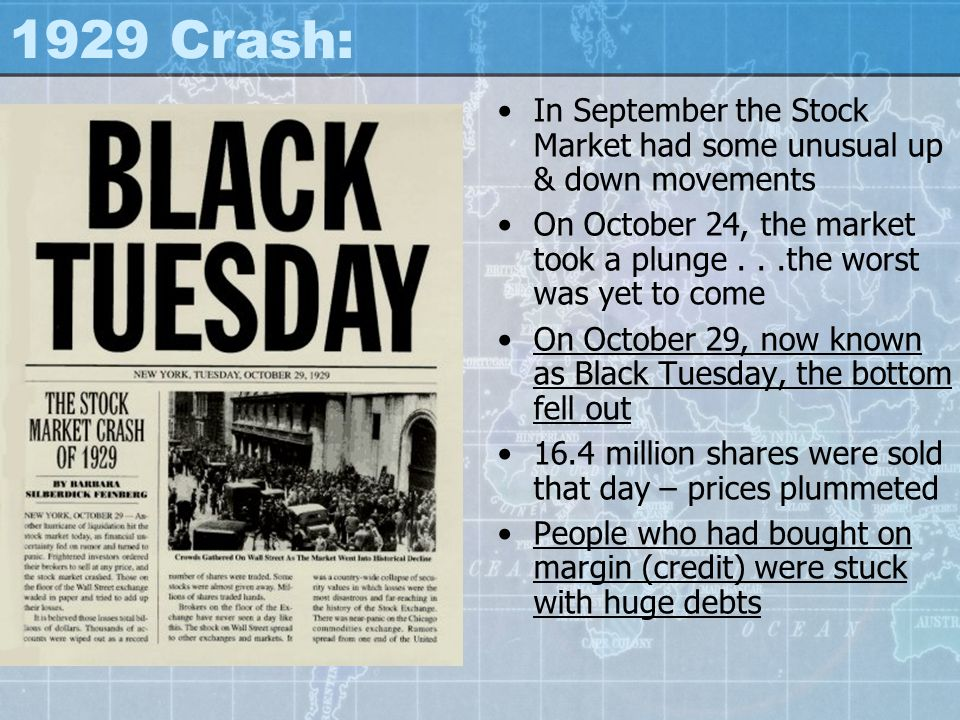 1929 Crash: In September the Stock Market had some unusual up & down movements On October 24, the market took a plunge...the worst was yet to come On