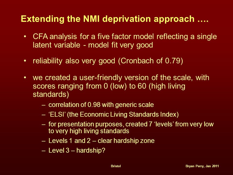 Bryan Perry, Jan 2011Bristol Extending the NMI deprivation approach …. CFA analysis for a five factor model reflecting a single latent variable - mode