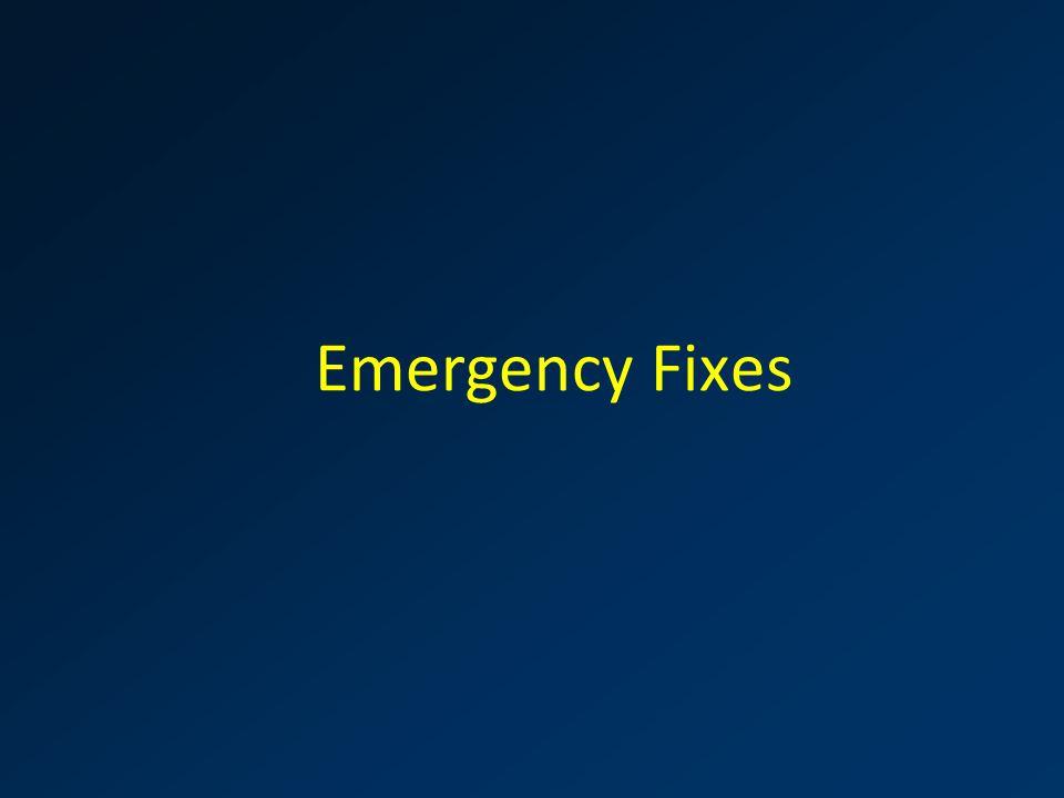 Emergency Fixes