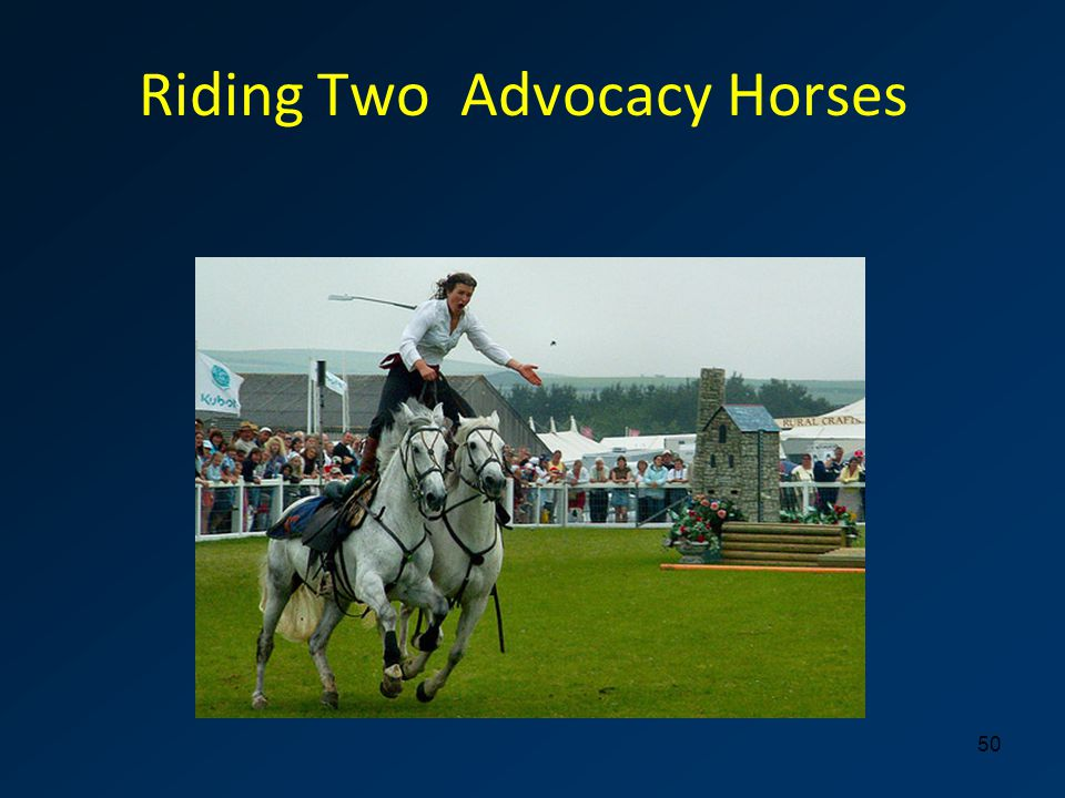 Riding Two Advocacy Horses 50