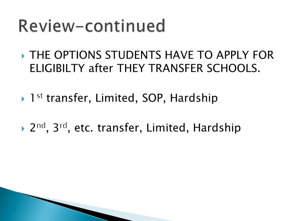 THE OPTIONS STUDENTS HAVE TO APPLY FOR ELIGIBILTY after THEY TRANSFER SCHOOLS.