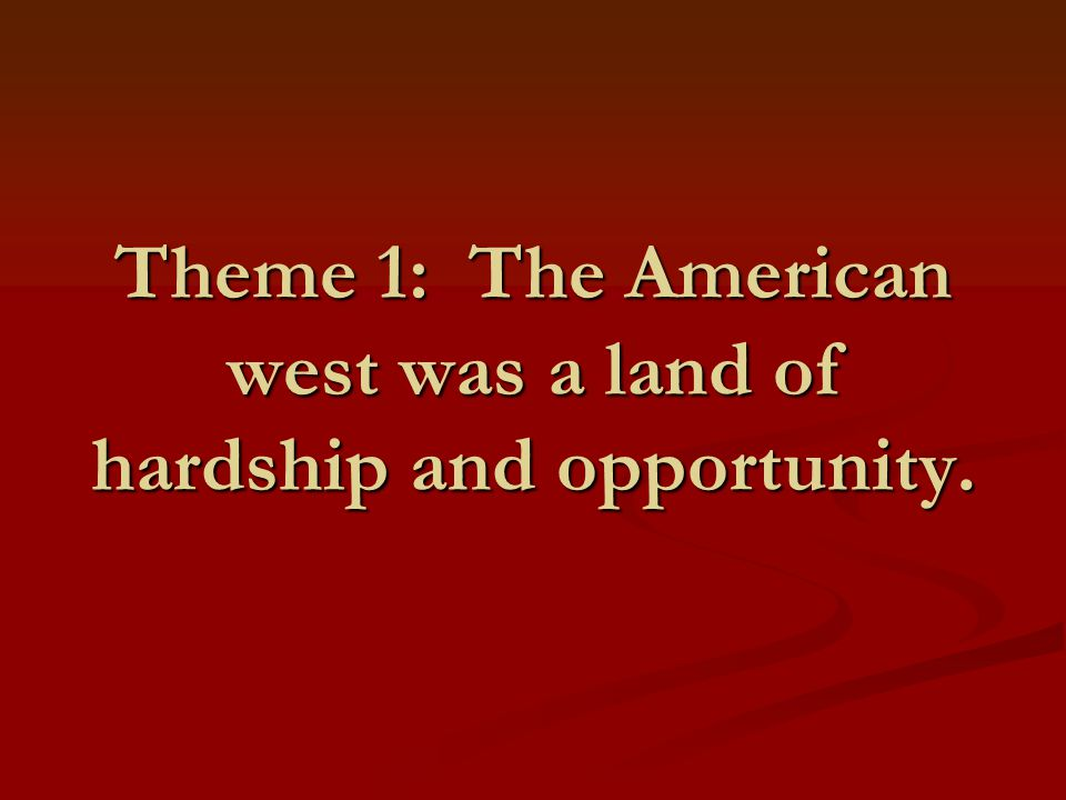 Theme 2: Western life was largely shaped by geography.