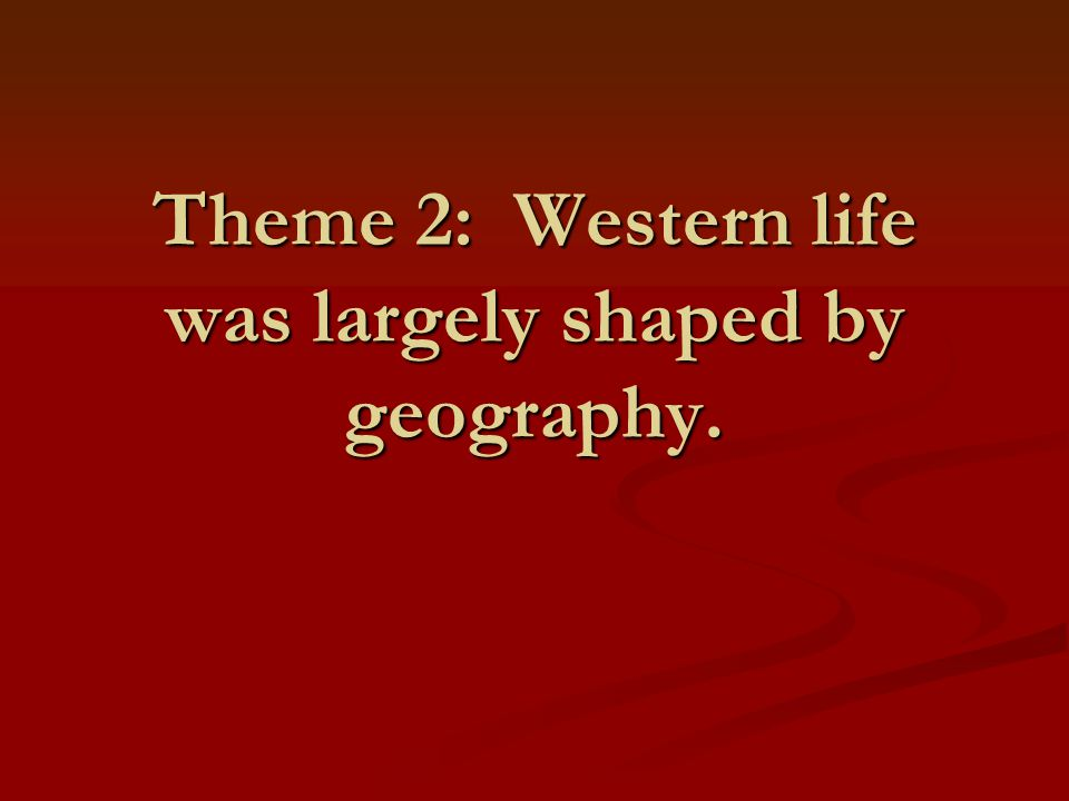 Theme 3: Western expansion continued to bring American settlers into conflict with American Indians.