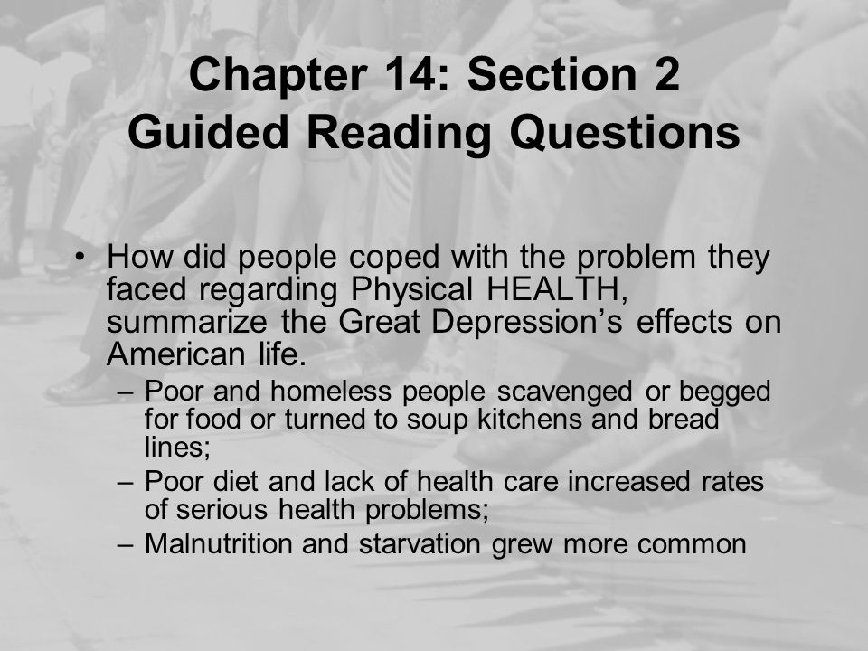Chapter 14: Section 2 Guided Reading Questions How did people coped with the problem they faced regarding Physical HEALTH, summarize the Great Depress