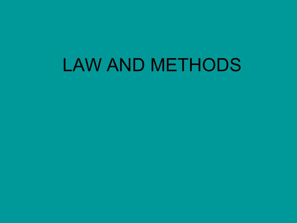 LAW AND METHODS