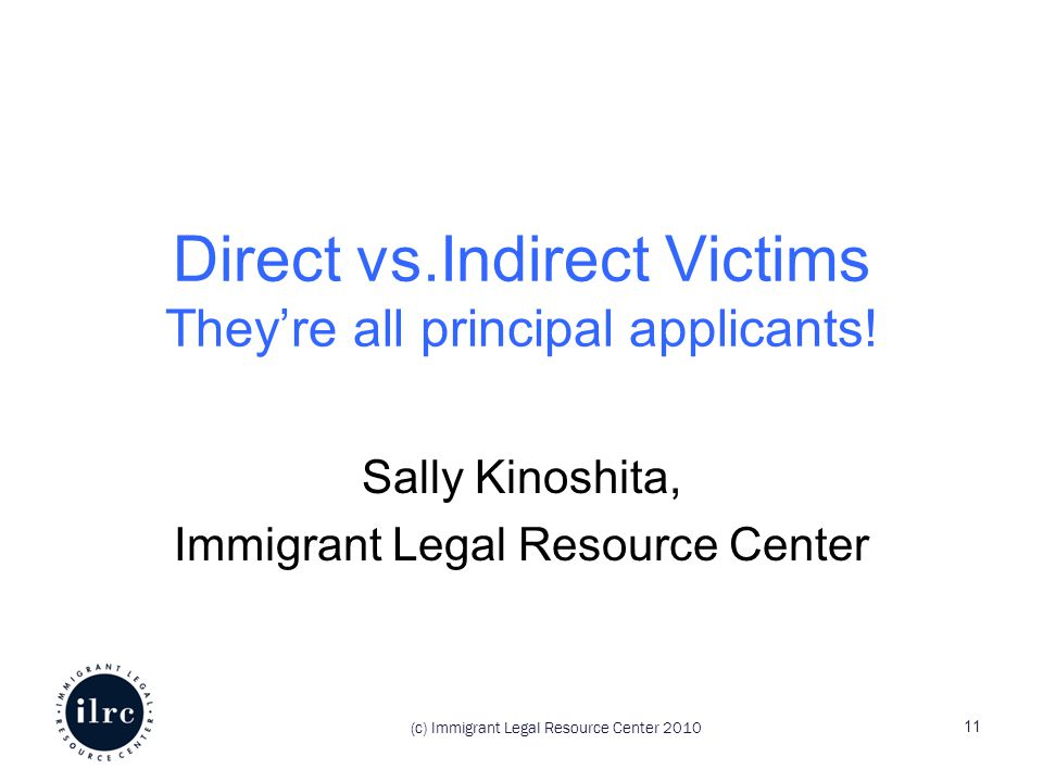 Direct vs.Indirect Victims They're all principal applicants.