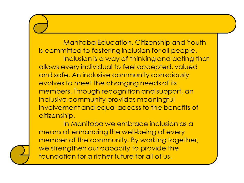 Manitoba Education, Citizenship and Youth is committed to fostering inclusion for all people.