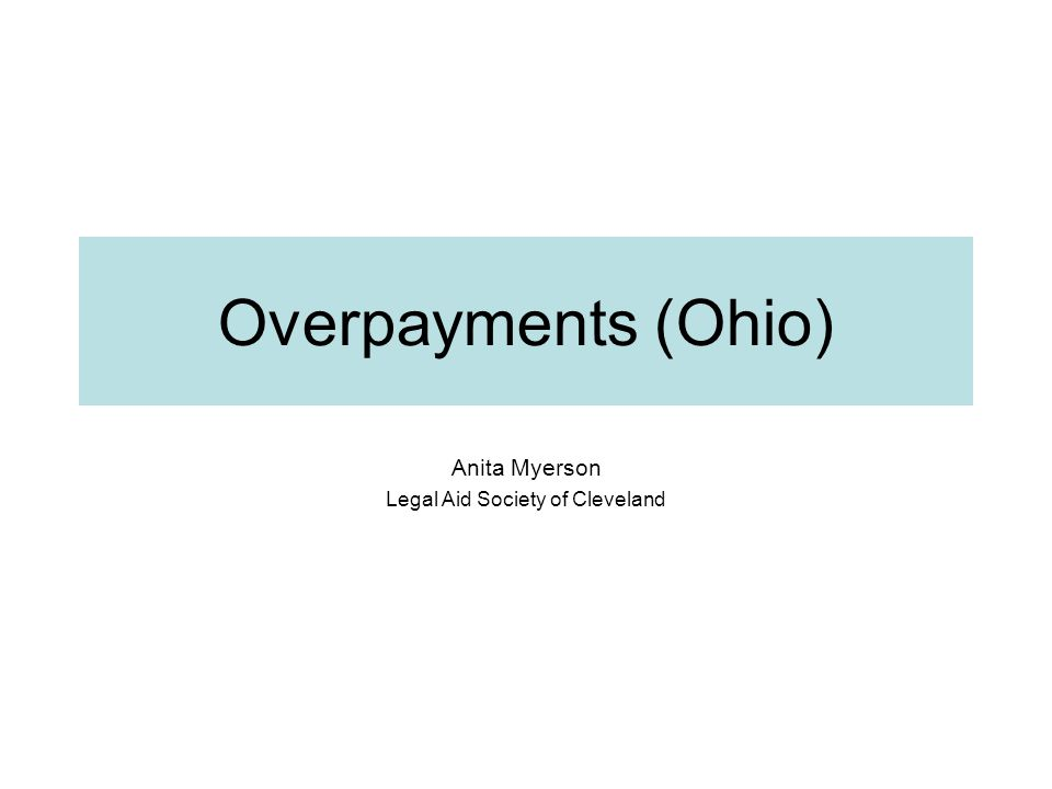 Overpayments (Ohio) Anita Myerson Legal Aid Society of Cleveland