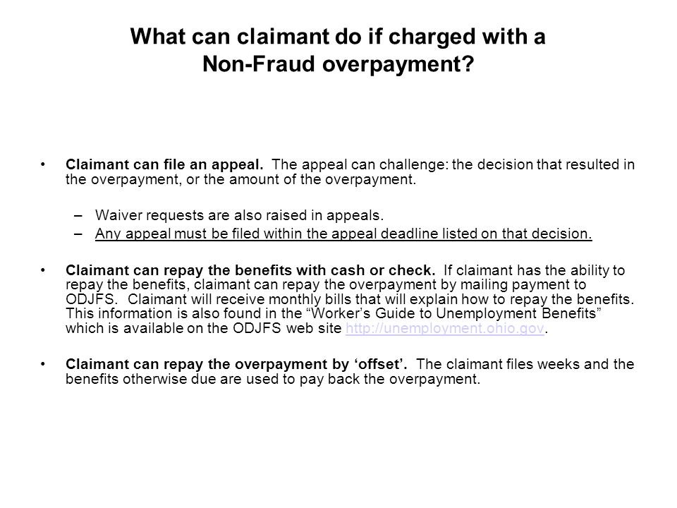 What can claimant do if charged with a Non-Fraud overpayment? Claimant can file an appeal. The appeal can challenge: the decision that resulted in the