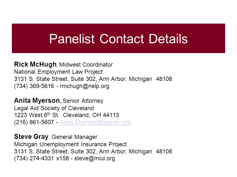 Panelist Contact Details Rick McHugh, Midwest Coordinator National Employment Law Project 3131 S. State Street, Suite 302, Ann Arbor, Michigan 48108 (