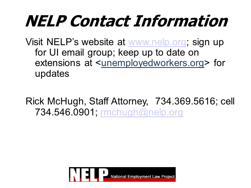 NELP Contact Information Visit NELP's website at www.nelp.org; sign up for UI email group; keep up to date on extensions at for updateswww.nelp.org Ri
