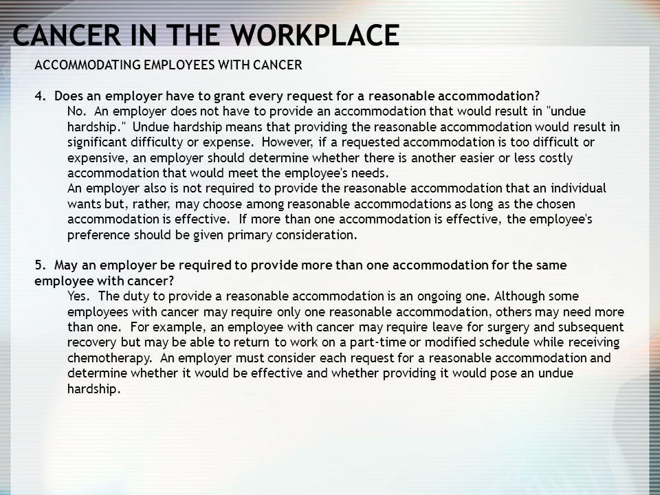 CANCER IN THE WORKPLACE ACCOMMODATING EMPLOYEES WITH CANCER 4.