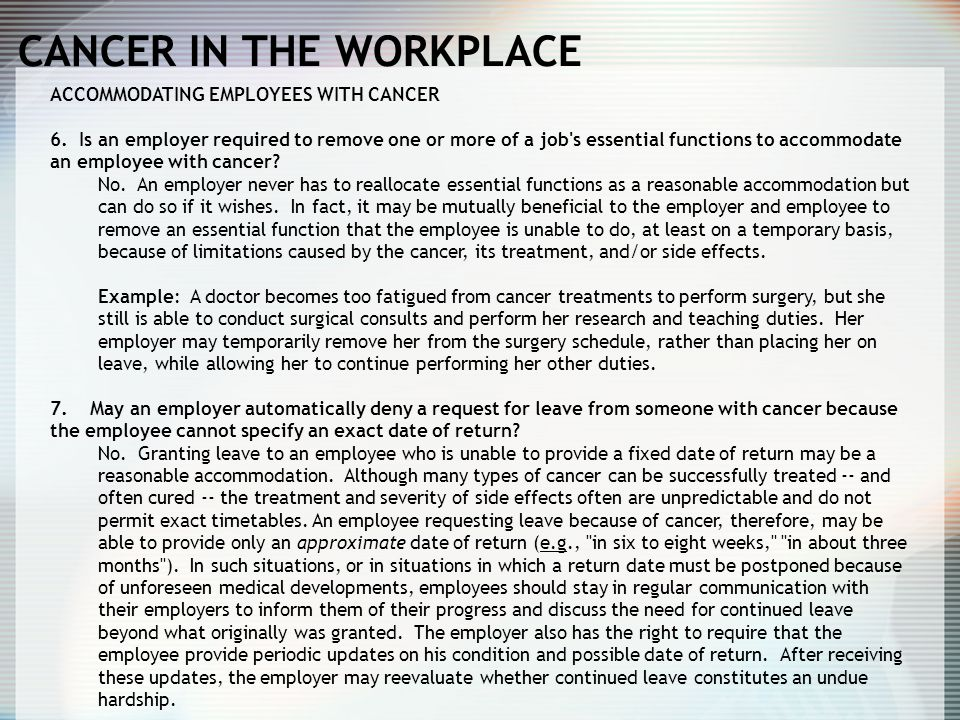 CANCER IN THE WORKPLACE ACCOMMODATING EMPLOYEES WITH CANCER 6.