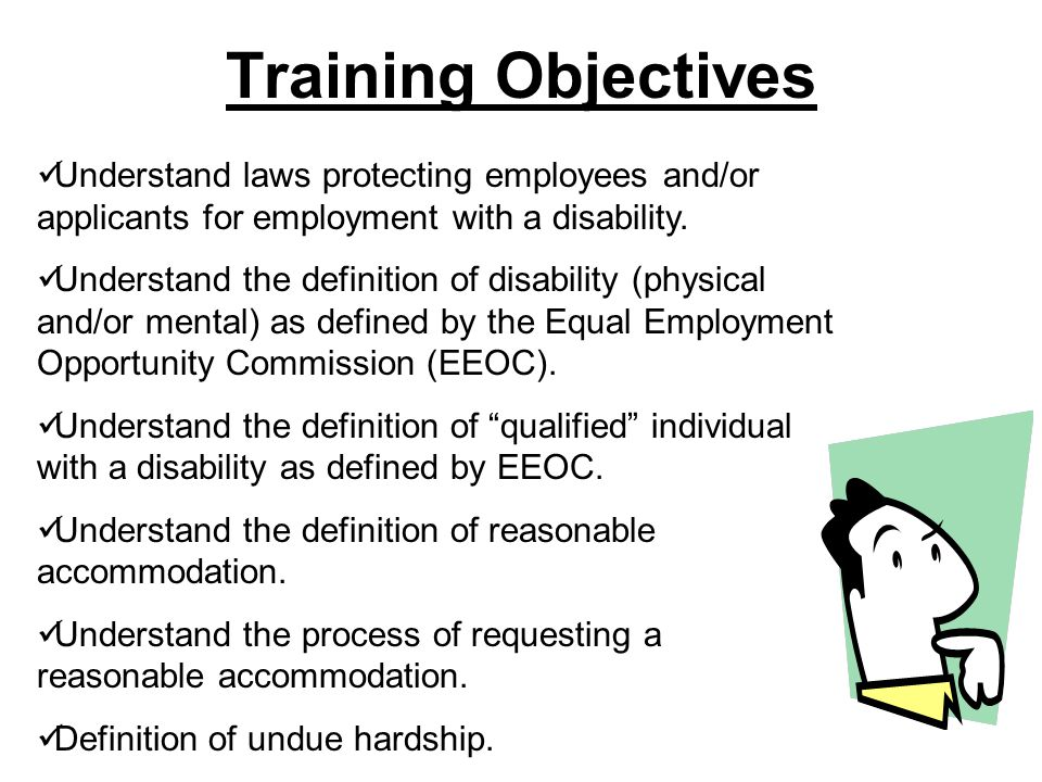 Significant Management Concerns * Proper determination of a qualified individual with a disability.