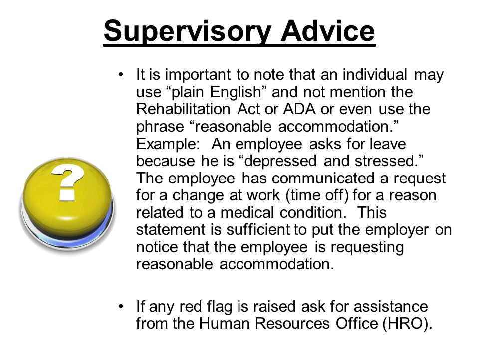 """Supervisory Advice It is important to note that an individual may use """"plain English"""" and not mention the Rehabilitation Act or ADA or even use the ph"""