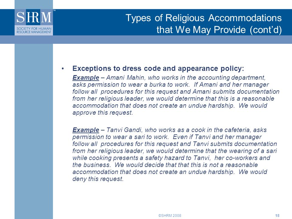 ©SHRM 200818 Exceptions to dress code and appearance policy: Example – Amani Mahin, who works in the accounting department, asks permission to wear a