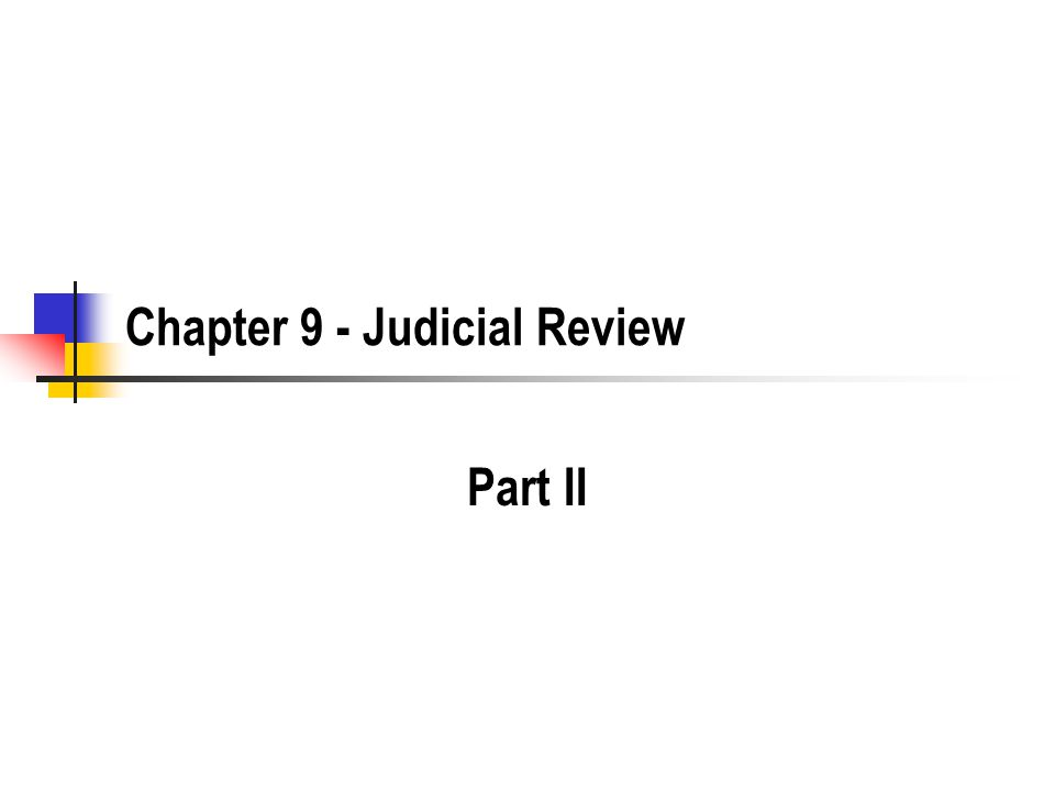 Chapter 9 - Judicial Review Part II
