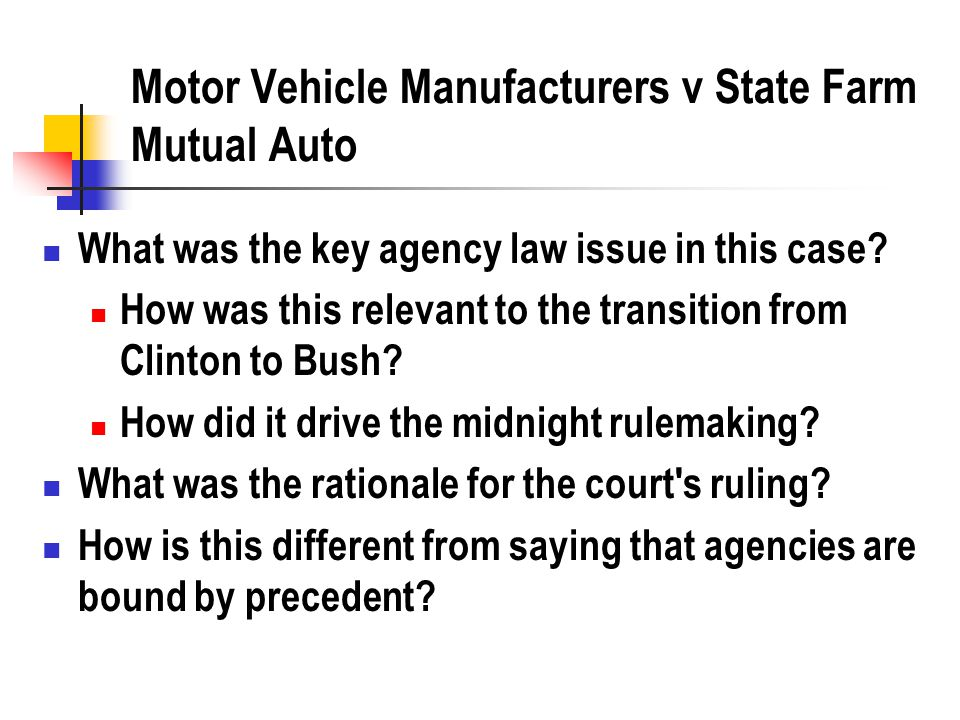Motor Vehicle Manufacturers v State Farm Mutual Auto What was the key agency law issue in this case.