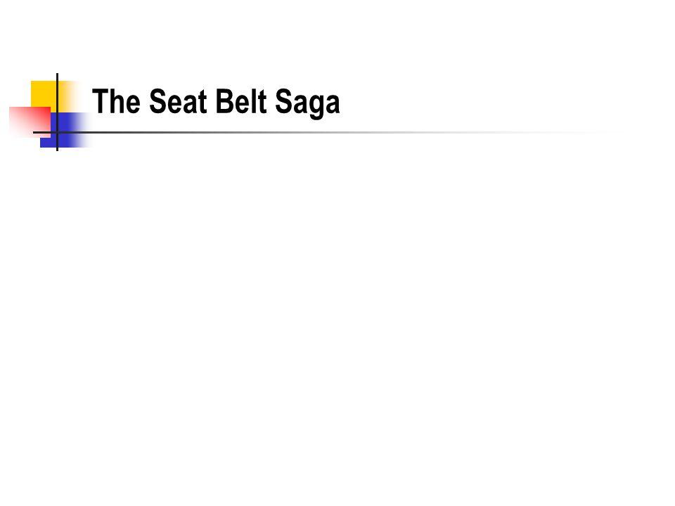 The Seat Belt Saga