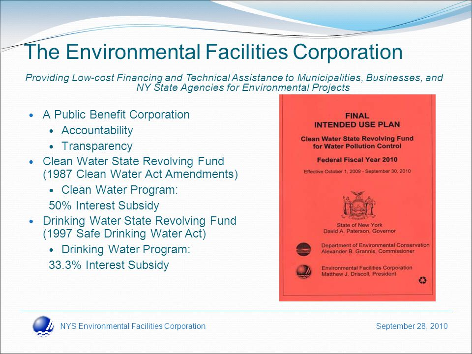 NYS Environmental Facilities Corporation September 28, 2010 GIGP 2010 Eligibility Must be eligible under SRF and US EPA SRF 2010 Green Project Reserve requirements.