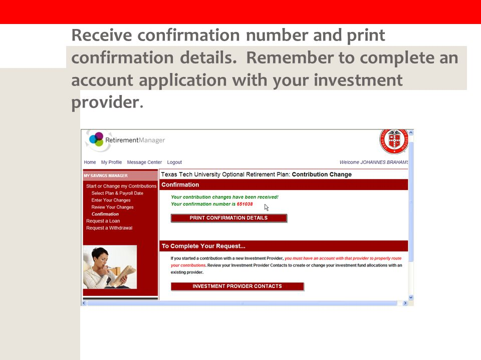 Receive confirmation number and print confirmation details.