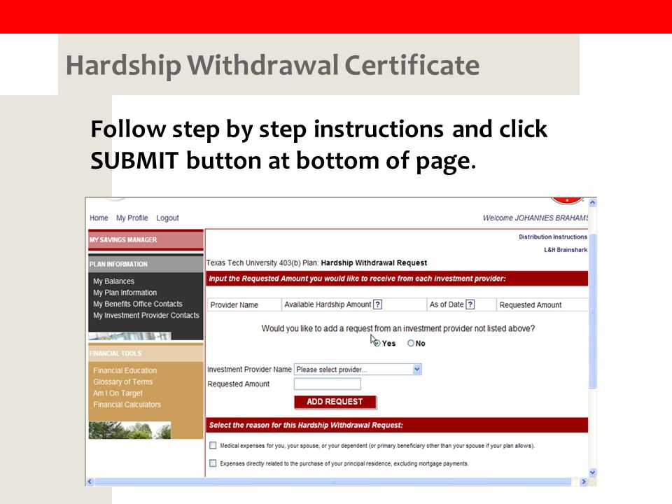 Hardship Withdrawal Certificate Follow step by step instructions and click SUBMIT button at bottom of page.