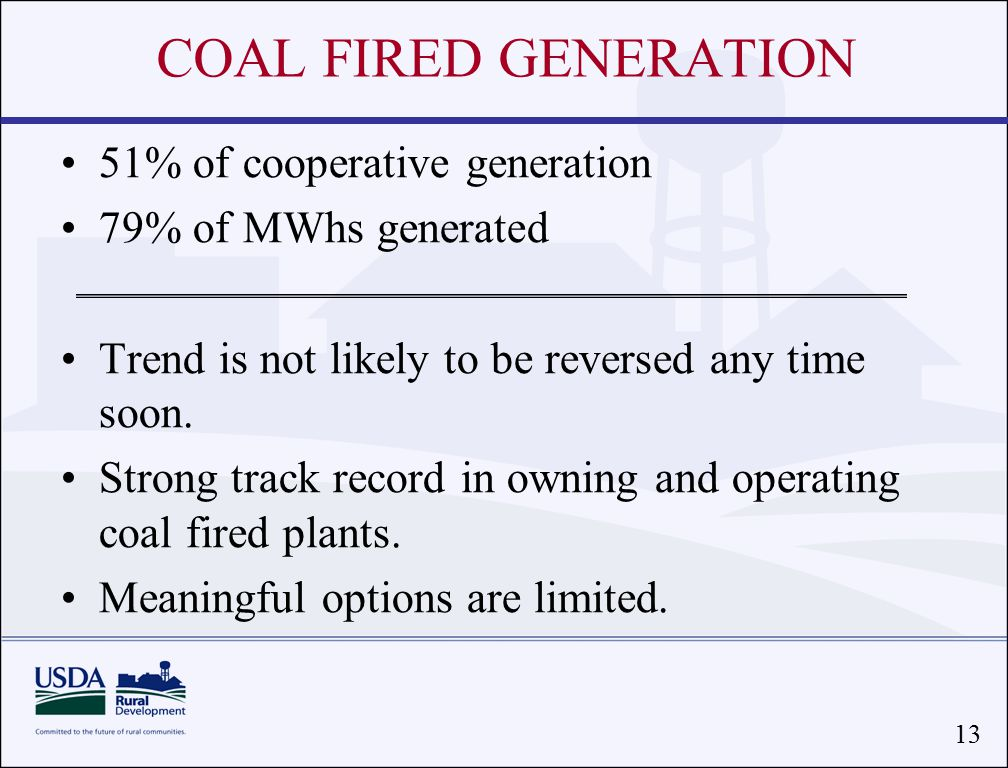 13 51% of cooperative generation 79% of MWhs generated Trend is not likely to be reversed any time soon.