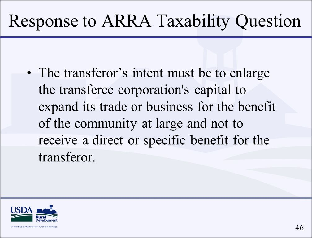 46 The transferor's intent must be to enlarge the transferee corporation s capital to expand its trade or business for the benefit of the community at large and not to receive a direct or specific benefit for the transferor.