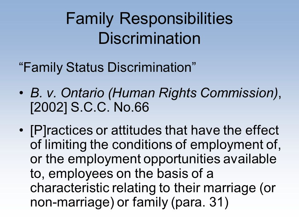 Family Responsibilities Discrimination Family Status Discrimination B.