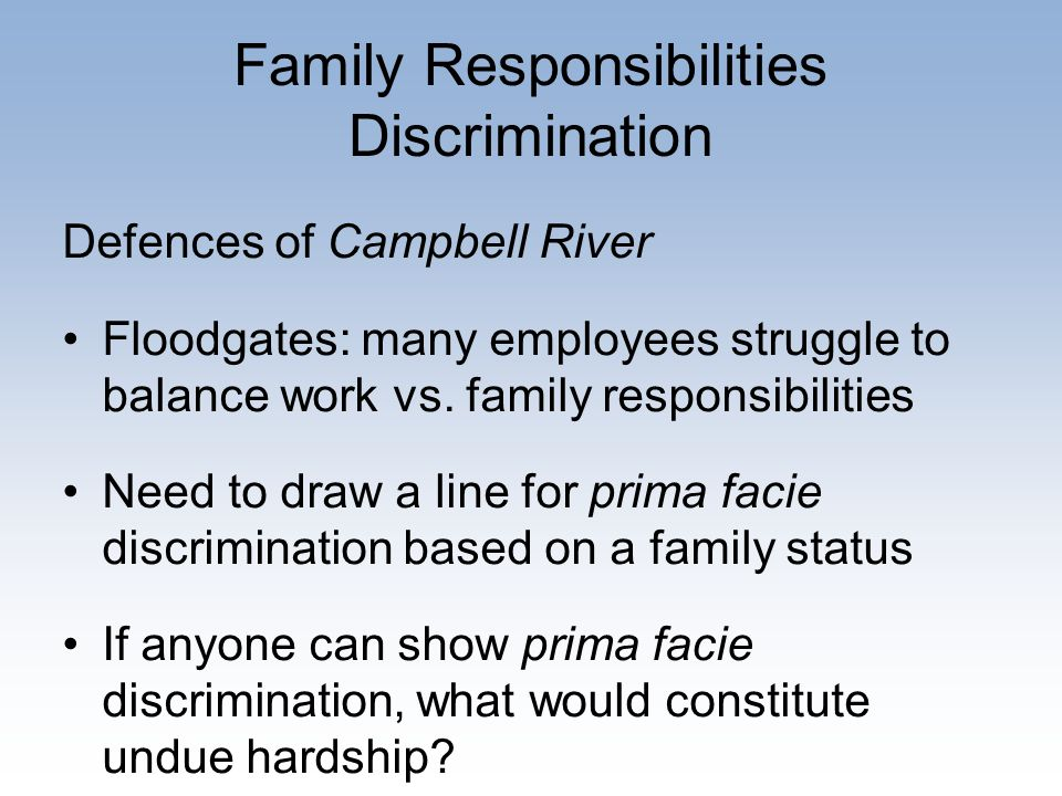 Family Responsibilities Discrimination Defences of Campbell River Floodgates: many employees struggle to balance work vs.