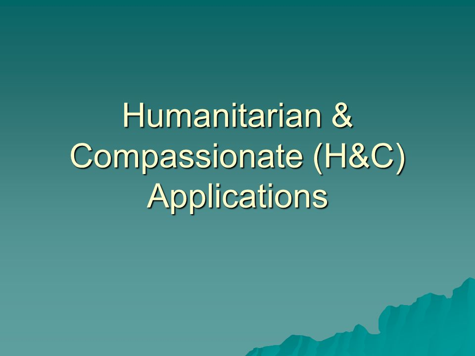Do not apply for H&C if:  Your spouse or common-law partner wishes to sponsor you (new regulation since Feb.