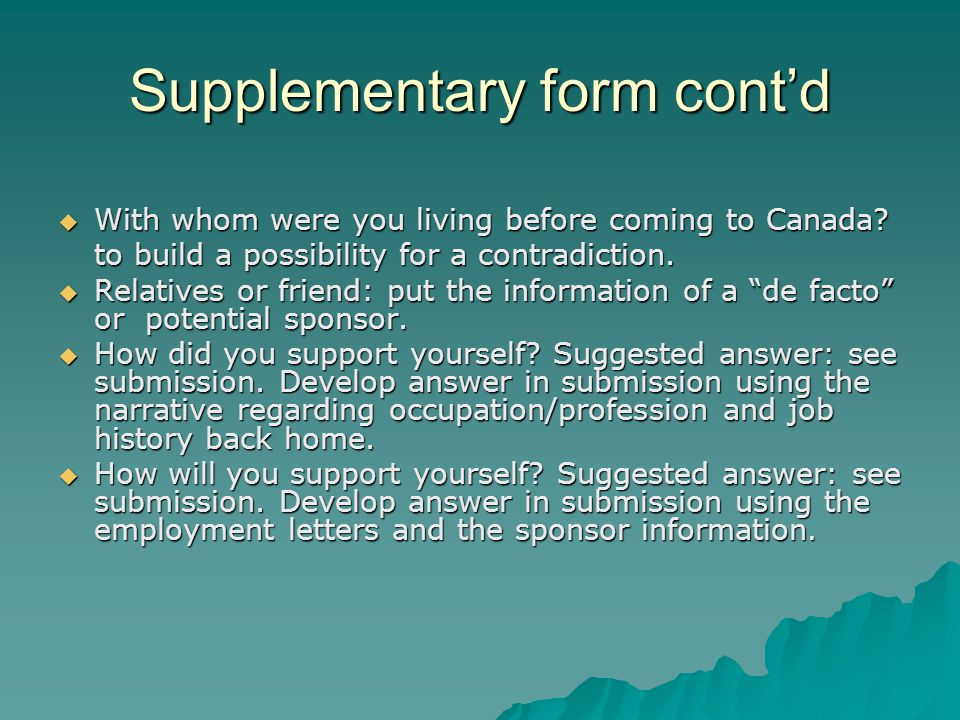 Supplementary form cont'd  With whom were you living before coming to Canada.