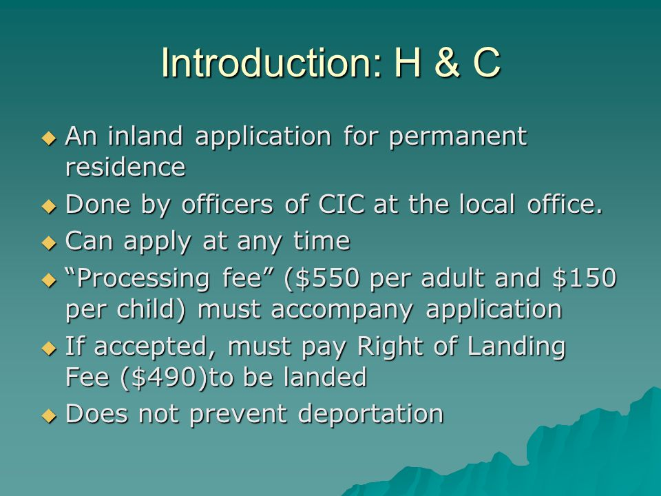 Introduction: H & C  An inland application for permanent residence  Done by officers of CIC at the local office.