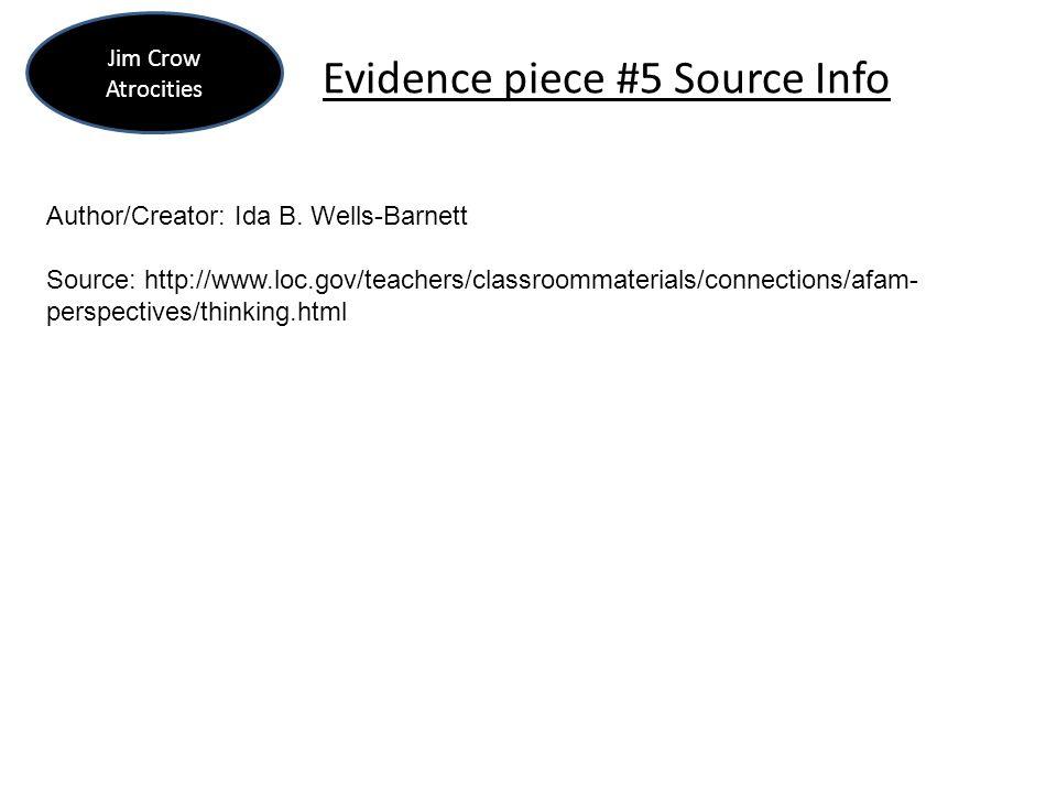 Evidence piece #5 Source Info Jim Crow Atrocities Author/Creator: Ida B.