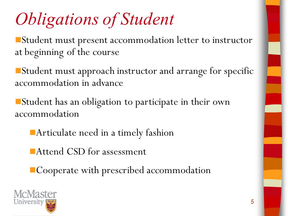 6 If student presents an accommodation letter, instructor has obligation to provide accommodation as outlined Instructor should not ask student about their specific disability, but can ask about limitations (e.g., When can you hand in the assignment? ) Discussions about accommodation should respect individual privacy and confidentiality (i.e.