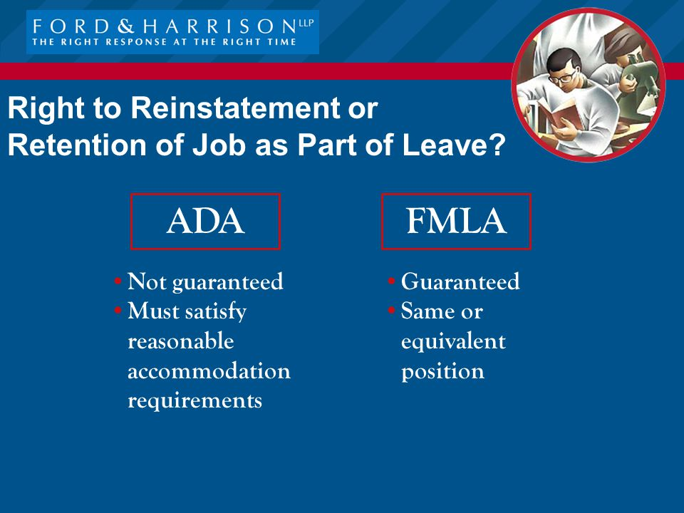 Right to Reinstatement or Retention of Job as Part of Leave.