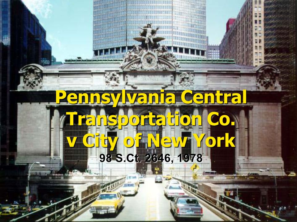 Pennsylvania Central Transportation Co. v City of New York 98 S.Ct. 2646, 1978