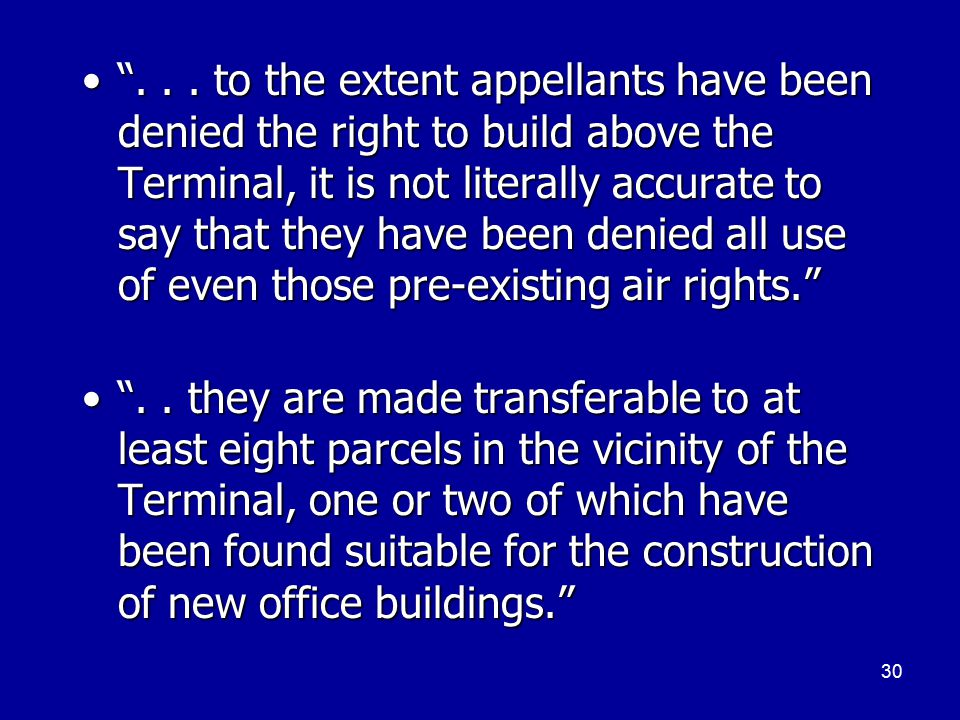 "30 ""... to the extent appellants have been denied the right to build above the Terminal, it is not literally accurate to say that they have been denie"