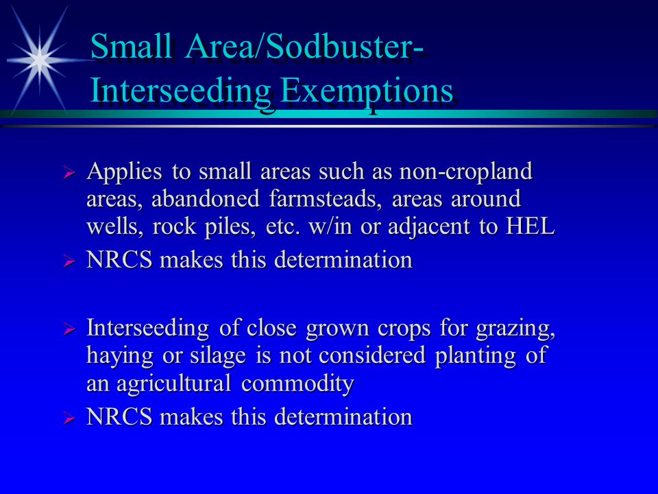 Good-Faith Waivers  A graduated payment reduction of $500 to $5000 based on acres and EI of sodbusted land will be applied on land converted to crop production after December 23, 1985  NRCS provides documents, conservation plan, face to face discussion, EI information to CD