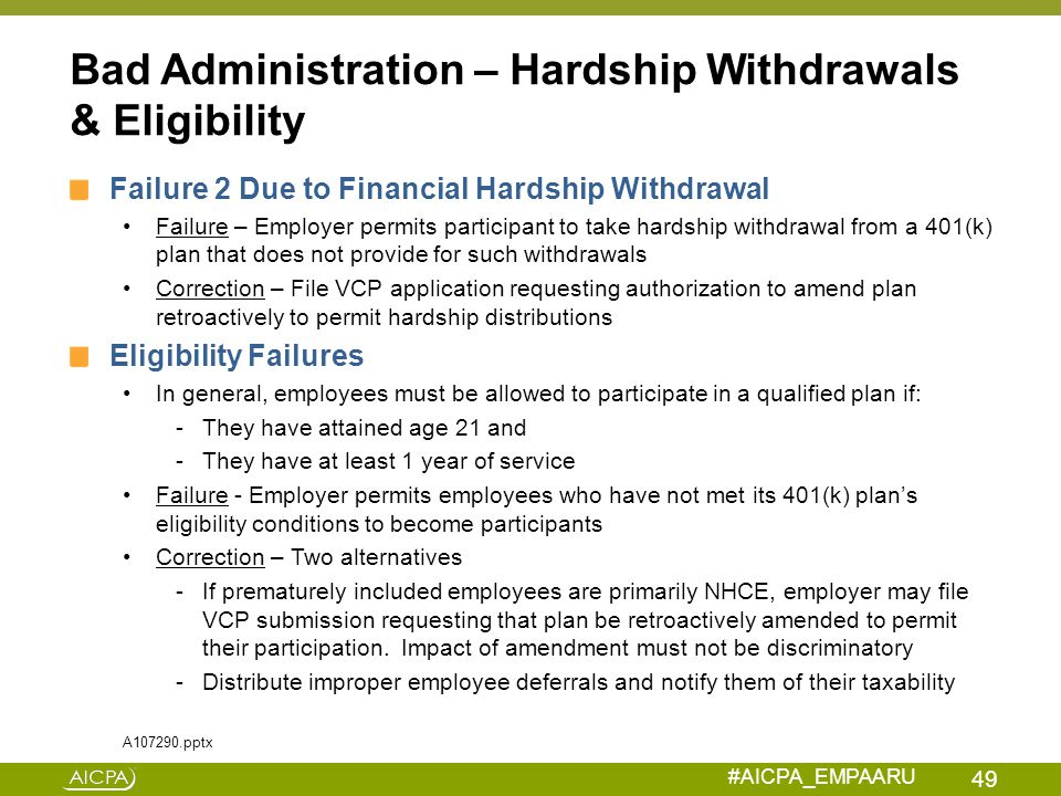 #AICPA_EMPAARU Bad Administration – Hardship Withdrawals & Eligibility Failure 2 Due to Financial Hardship Withdrawal Failure – Employer permits parti