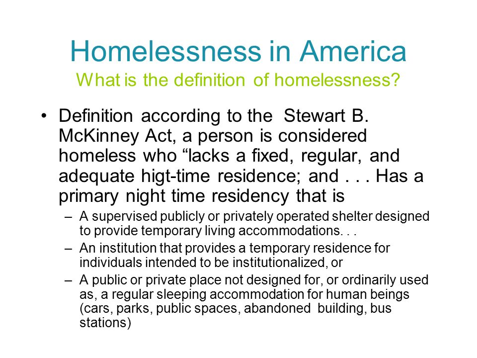 Homelessness in America What is the definition of homelessness.