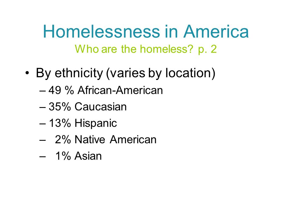 Homelessness in America Who are the homeless. p.