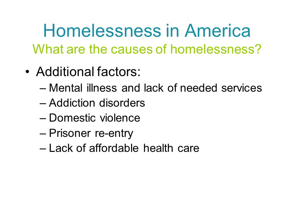 Homelessness in America What are the causes of homelessness.