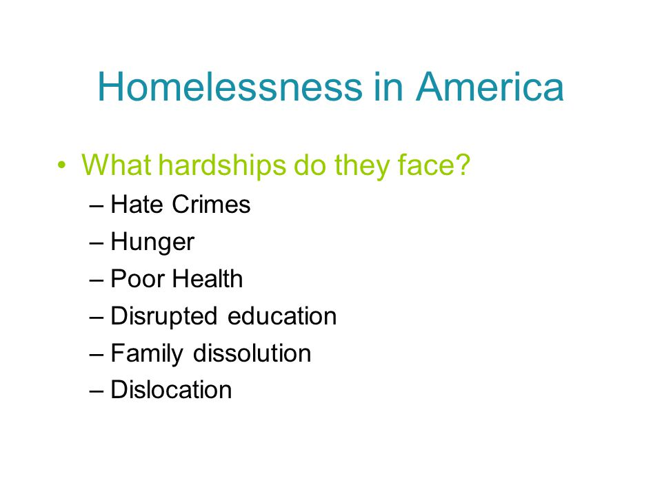 Homelessness in America What hardships do they face.