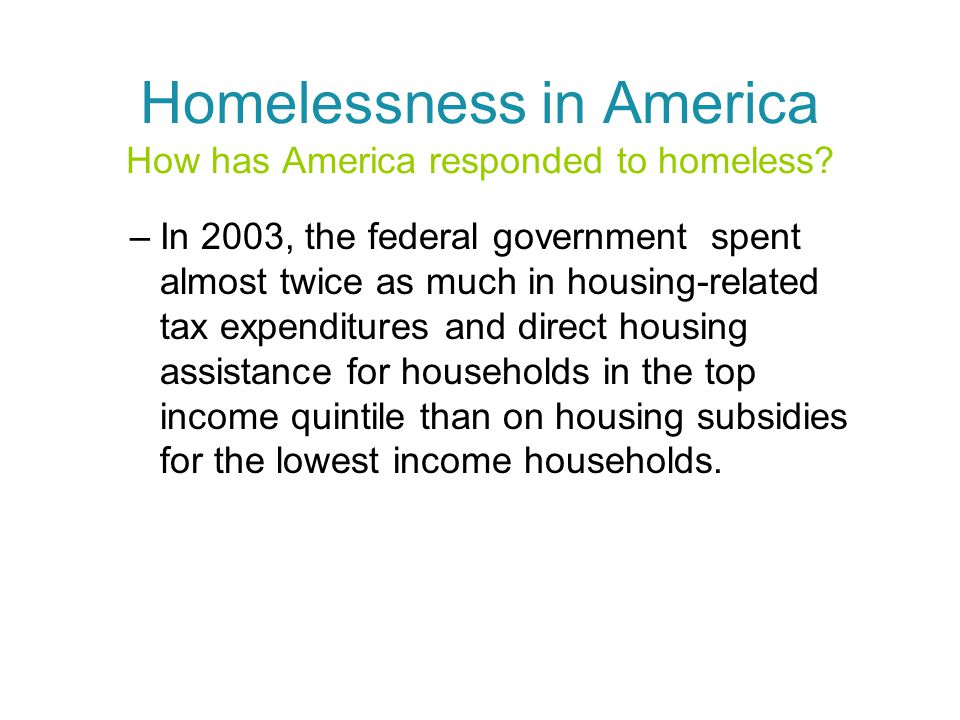Homelessness in America How has America responded to homeless.